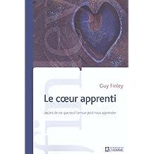 Le coeur apprenti : Quelques leçons de vie que seul l'amour peut nous apprendre