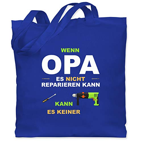 Shirtracer Opa - Wenn Opa es nicht reparieren kann kann es keiner - Unisize - Royalblau - WM101 - Stoffbeutel aus Baumwolle Jutebeutel lange Henkel -
