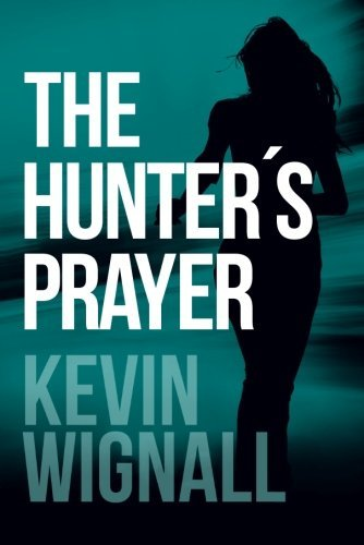 The Hunter's Prayer by Kevin Wignall (2015-09-08)