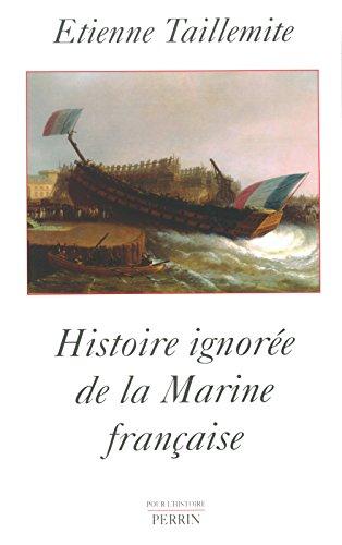 Histoire ignorée de la Marine française par Etienne Taillemite