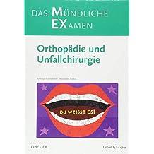 MEX Das Mündliche Examen Orthopädie u. Unfallchirurgie: Orthopädie und Unfallchirurgie (MEX - Mündliches EXamen)