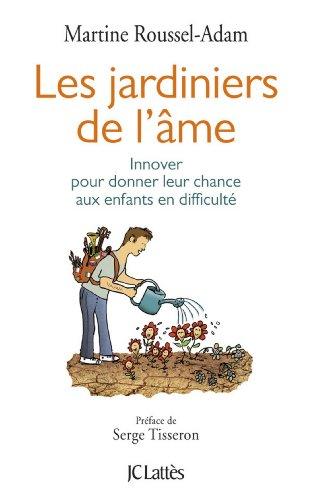 Les jardiniers de l'âme (Essais et documents) par Martine Roussel Adam