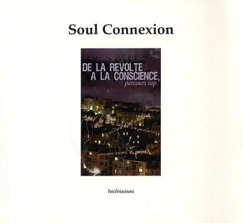 Soul Connexion : De la révolte à la conscience, parcours rap (1CD audio)
