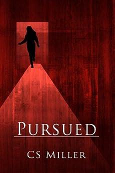 PURSUED (English Edition) par [Miller, CS]