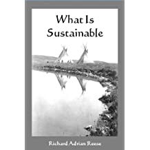 What Is Sustainable: Remembering Our Way Home (English Edition)