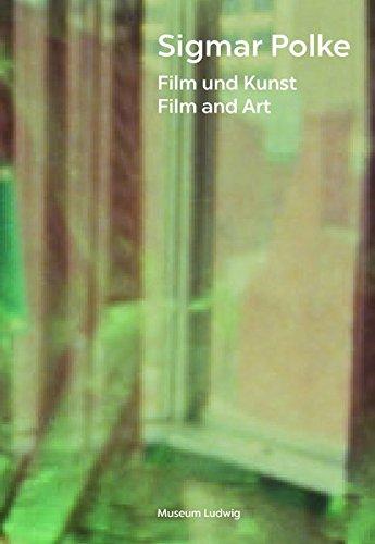 Sigmar Polke. Film und Kunst. Film and Art: Museum Ludwig, Köln (Polke)