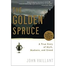 [(The Golden Spruce: A True Story of Myth, Madness and Greed)] [by: John Vaillant]