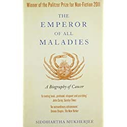 Emperor Of All Maladies: A Biography Of Cancer by Siddhartha Mukherjee(2010-06-17)