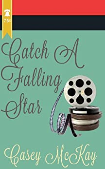 Catch a Falling Star by [McKay, Casey]