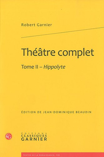 Théâtre complet : Tome 2, Hippolyte