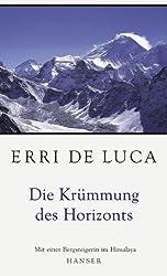 Die Krümmung des Horizonts: Mit einer Bergsteigerin im Himalaya