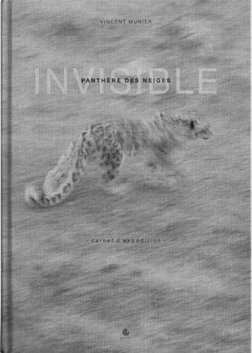 Invisible panthère des neiges : Carnet d'expedition