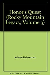 Honor's Quest (Rocky Mountain Legacy, Volume 3)
