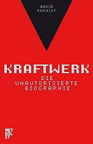 Kraftwerk: Die unautorisierte