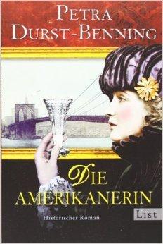 Die Amerikanerin: Historischer Roman (Die Glasbläser-Saga, Band 2) ( 16. April 2012 )