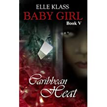 Caribbean Heat (Baby Girl Book 5)