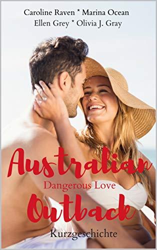 Australian Outback: Dangerous Love (Australian Outback - Reihe 1) (Besten Urlaub Paare)