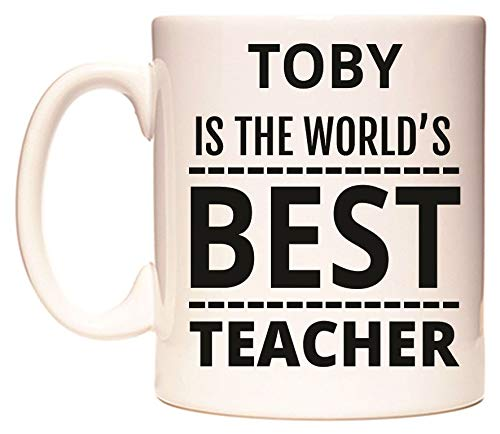 TOBY IS THE WORLD'S BEST TEACHER Becher von WeDoMugs Toby Tee