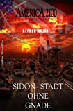 AMERICA 2100 Band 2 von 3   Sidon – Stadt ohne Gnade