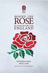 Behind the Rose: Playing Rugby for England (Behind the Jersey Series)