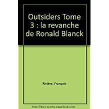 Outsiders, tome 3 : La revanche de Ronald Blank