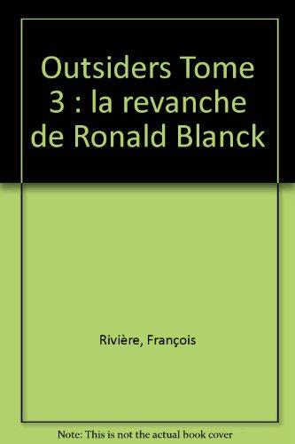 Outsiders Tome 3 : la revanche de Ronald Blanck par François Rivière, Jean-François Miniac