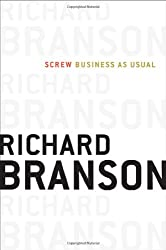 [(Screw Business as Usual )] [Author: Sir Richard Branson] [Dec-2011]