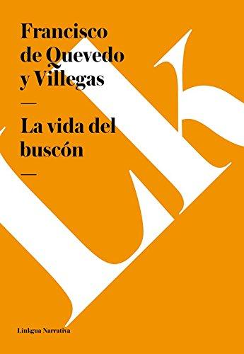 La vida del buscón (Narrativa) por Francisco de Quevedo y Villegas