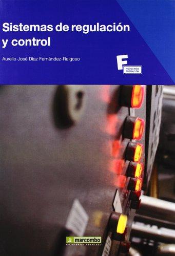 Descargar Libro Sistemas de Regulación y Control (MARCOMBO FORMACIÓN) de Aurelio José Díaz Fernández - Raigoso