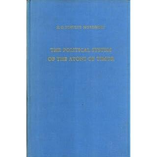 The political system of the Atoni of Timor. (Verhandelingen van het Koninklijk Instituut voor Taal-, Land- en Volkenkunde, 60)