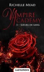 Vampire Academy T01 Soeurs de sang