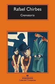 Crematorio (Compactos Anagrama) de [Chirbes, Rafael]