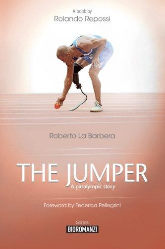 The jumper: A paralympic story (Bioromanzi) por Mr Rolando Repossi