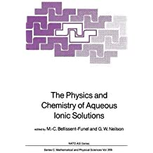 [(The Physics and Chemistry of Aqueous Ionic Solutions)] [Edited by M.-C. Bellissent-Funel ] published on (October, 2011)