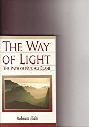 The Way of Light: The Path of Nur Ali Elahi