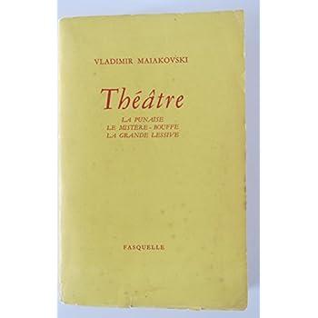 Vladimir Maiakovski. Théâtre : . La Punaise. Le Mistère-bouffe. La Grande lessive. Traduit du russe par Michel Wassiltchikov