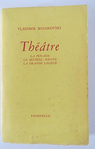 Vladimir Maiakovski. Thtre : . La Punaise. Le Mistre-bouffe. La Grande lessive. Traduit du russe par Michel Wassiltchikov