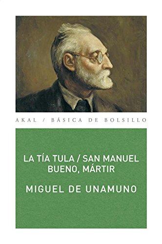 La tía Tula/San Manuel Bueno, mártir (Básica de Bolsillo) por Miguel de Unamuno