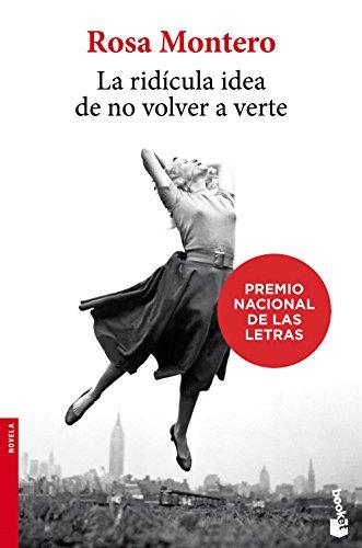 La ridícula idea de no volver a verte (Novela y Relatos) por Rosa Montero