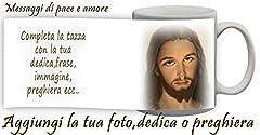 Idea Regalo - Tazza immagine di Gesu' Cristo personalizzata con frase,messaggio,preghiera