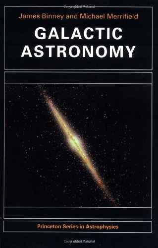 Galactic Astronomy (Princeton Series in Astrophysics) by James Binney (1998-08-17)