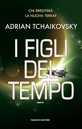 I figli del tempo (Fanucci Editore) (Italian Edition)