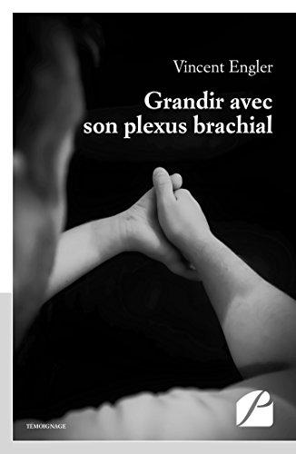Grandir avec son plexus brachial (Mémoires, témoignages) par Vincent Engler