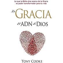 La gracia el ADN de Dios (Spanish Edition)
