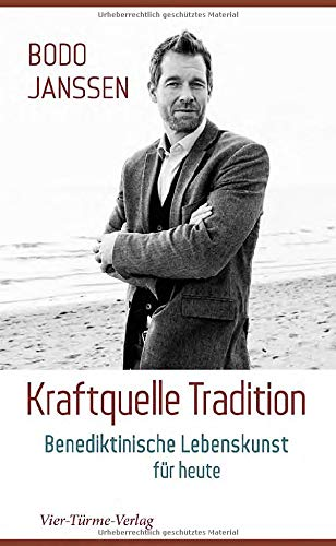 Kraftquelle Tradition. Benediktinische Lebenskunst für heute