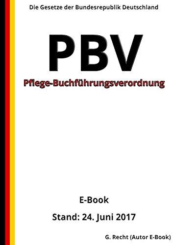 Pflege-Buchführungsverordnung - PBV - E-Book - Stand: 24. Juni 2017