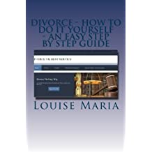Amazon louise maria books biography blogs audiobooks kindle divorce how to do it yourself an easy step by step guide a book aimed at uk residents which shows you how to manage your divorce quickly and cheaply solutioingenieria Image collections