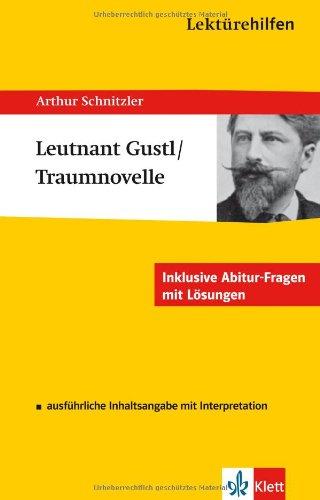 """Klett Lektürehilfen Arthur Schnitzler """"Leutnant Gustl"""" und """"Die Traumnovelle"""". Ausführliche Inhaltsangabe und Interpretation"""