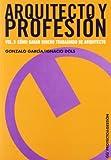 Arquitecto y profesión. Vol. 3: Cómo ganar dinero trabajando de arquitecto (Proyecto y gestión)