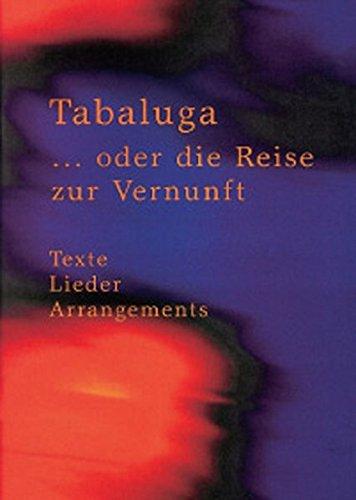 Tabaluga ... oder die Reise zur Vernunft. Texte - Lieder - Arrangements